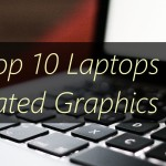 Top Laptops with Dedicated Graphics - AnandCPeter.com
